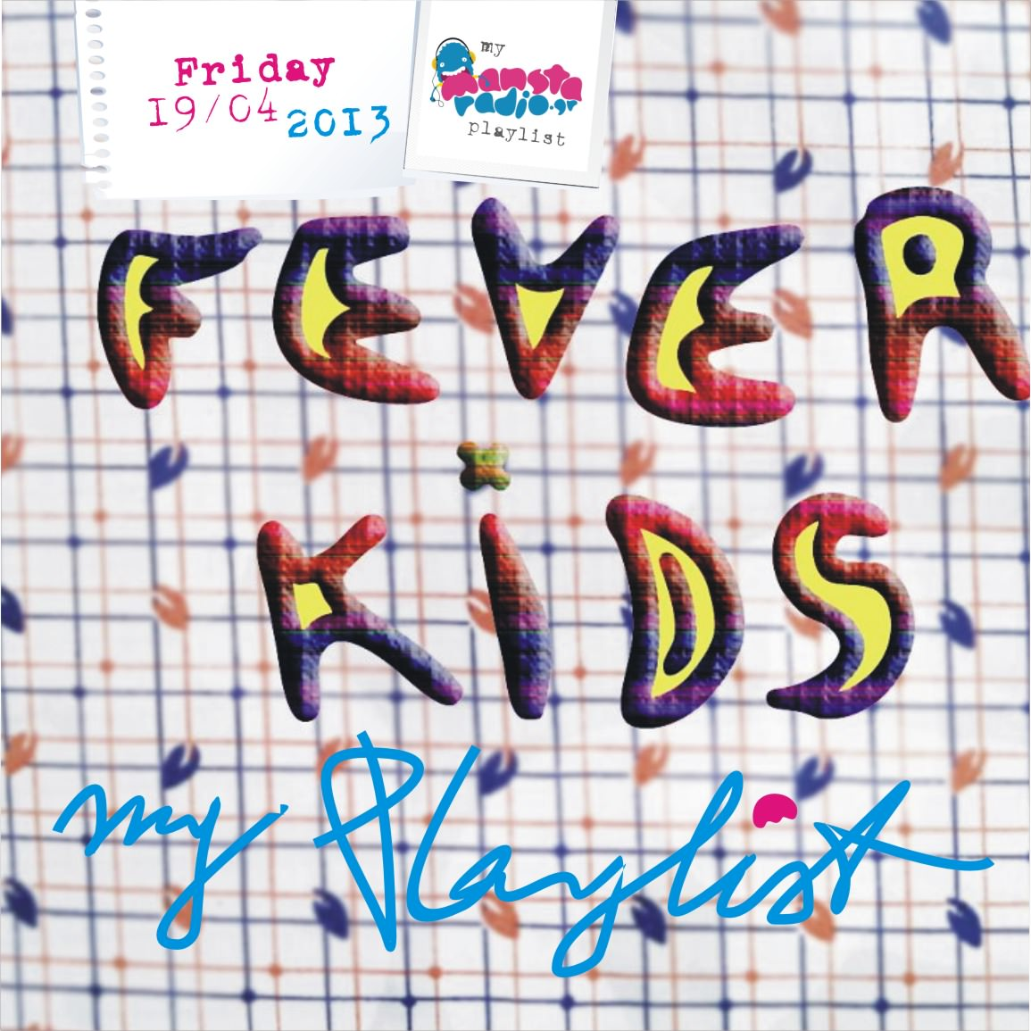 Fever Kids 'My Playlist' for Mansta Radio