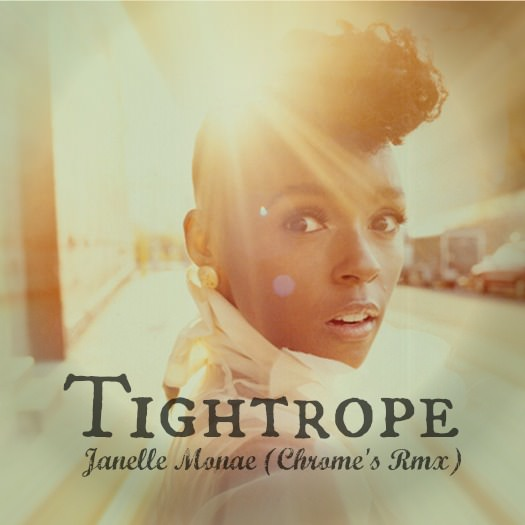 Janelle Monae - Tightrope (Chrome Remix)