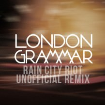 MP3: LONDON GRAMMAR – INTERLUDE (RAIN CITY RIOT UNOFFICIAL