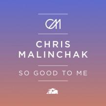 Chris Malinchak - So Good To Me (Eat More Cake Remix)