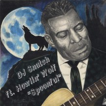 Dj Snatch feat. Howlin' Wolf - Spoonful
