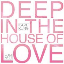 Karl Kling - Deep In The House Of Love