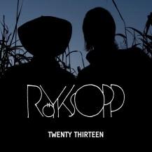 Royksopp feat. Jamie Irrepressible - Twenty Thirteen