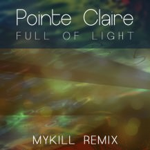 Pointe Claire - Full Of Light (MyKill Remix)
