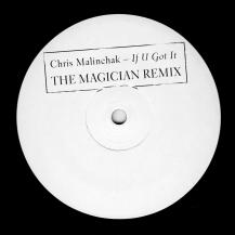 Chris Malinchak - If U Got It (The Magician Remix)
