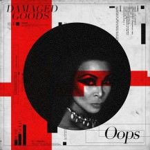 Damaged Goods - Oops (Original Mix)
