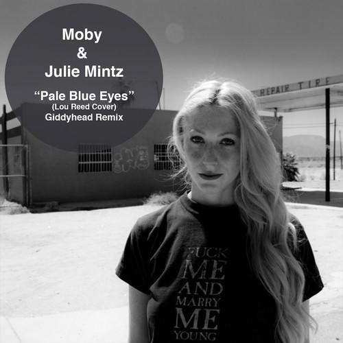 mp3 moby amp julie mintz � pale blue eyes giddyhead remix
