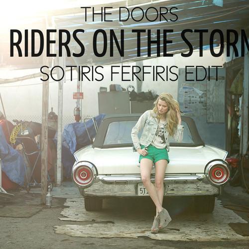 MP3: THE DOORS \u2013 RIDERS ON THE STORM (SOTIRIS FERFIRIS EDIT)