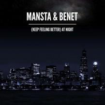 MANSTA & Benet - (Keep Feeling Better) At Night