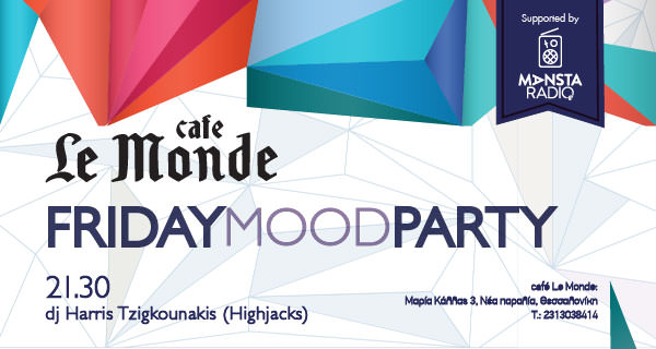 FRIDAY MOOD PARTY AT CAFE LE MONDE