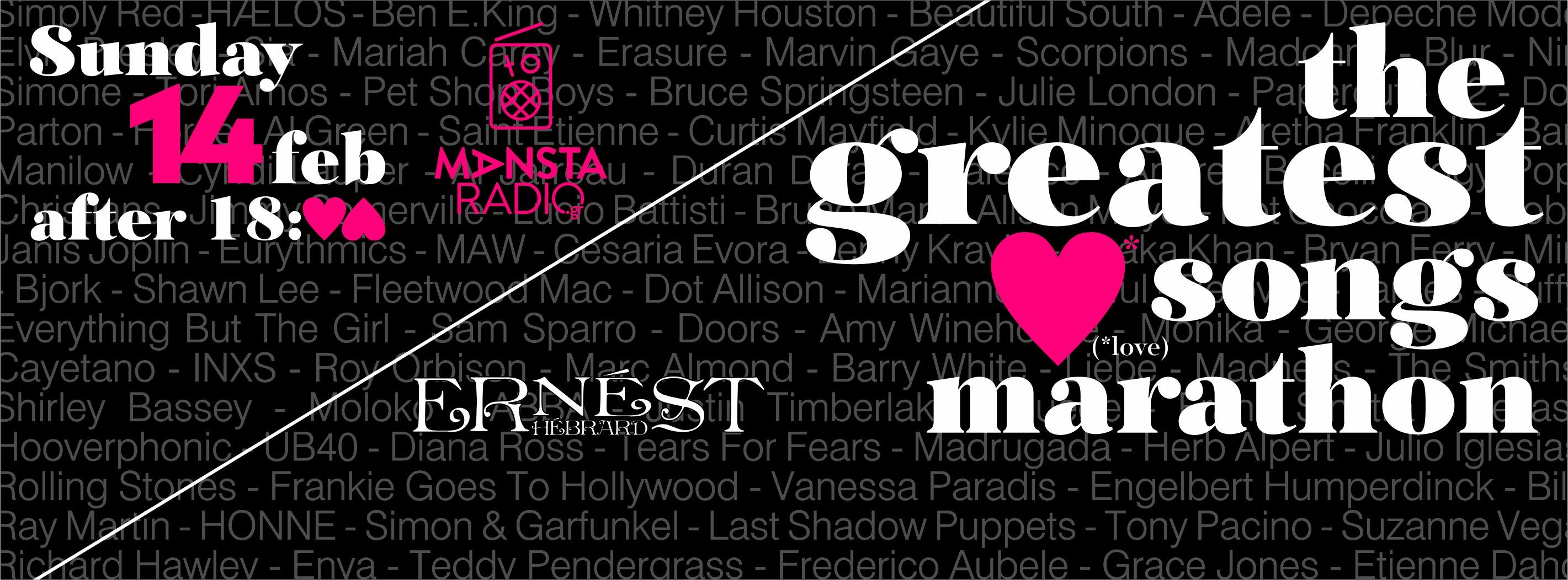 THE GREATEST LOVE SONGS MARATHON, VALENTINE'S DAY AT ERNEST HEBRARD!